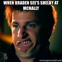 Jizzt in my pants - WHEN BRADEN SEE'S SHELBY AT MCNALLY
