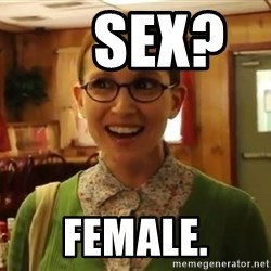 Sexually Oblivious Girl -     Sex?       Female.