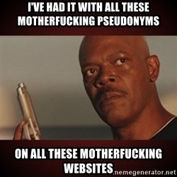 Snakes Samuel L Jackson - I've had it with all these motherfucking pseudonyms on all these motherfucking websites