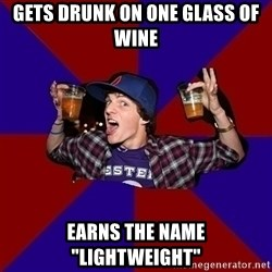 "Sunny Student - gets drunk on one glass of wine earns the name ""lightweight"""