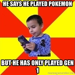 Pokemon Idiot - He says he played pokemon But he has only played gen 1