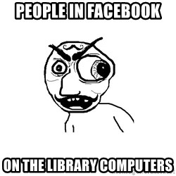 Cuddler - PEOPLE IN FACEBOOK  ON THE LIBRARY COMPUTERS