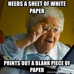 Internet Grandma Surprise - Needs a sheet of white paper prints out a blank piece of paper