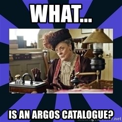 Maggie Smith being a boss - What... is an Argos catalogue?
