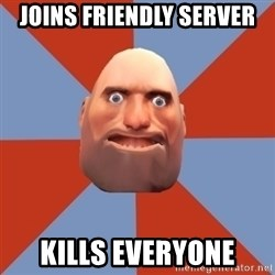 Noob Heavy TF2 - Joins friendly server kills everyone