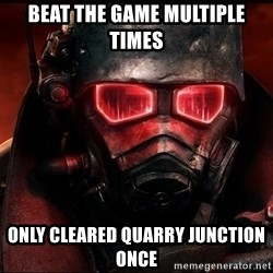 Fallout  - Beat the game multiple times Only cleared Quarry Junction once