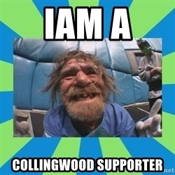 hurting henry - IAM A  COLLINGWOOD SUPPORTER