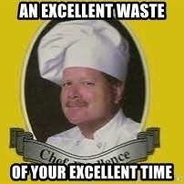 Chef Excellence - An Excellent Waste Of Your Excellent Time