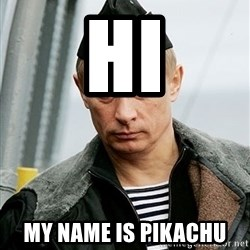 Russian Awesome Face - Hi My name is Pikachu