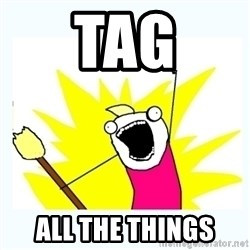 All the things - tag all the things