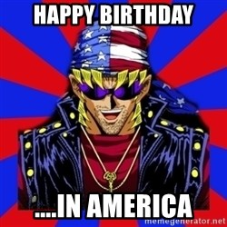 bandit keith - Happy birthday ....in America