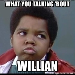 Arnold Different strokes - What you talking 'bout Willian