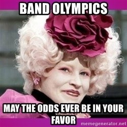hunger games effie - band Olympics  may the odds ever be in your favor