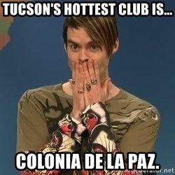 SNL Stefon - Tucson's hottest club is... Colonia de la Paz.