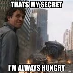 Secretive Hulk - Thats My Secret I'M ALWAYS HUNGRY