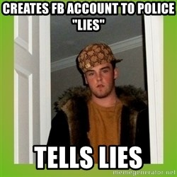 "Douche guy - Creates FB account to police ""lies"" Tells lies"