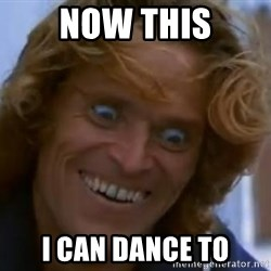 Willem Dafoe - Now this I can dance to