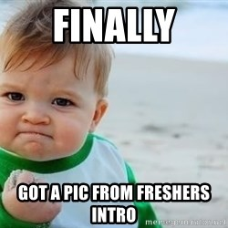 fist pump baby - Finally  got a pic from freshers intro