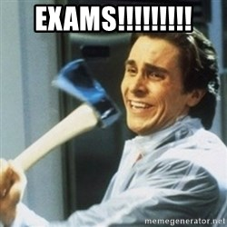 Christian Bale axe - Exams!!!!!!!!!