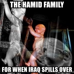 dead babies - the hamid family for when iraq spills over