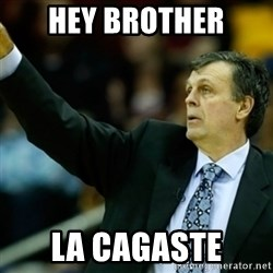 Kevin McFail Meme - Hey brother La cagaste