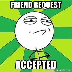 Challenge Accepted 2 - Friend Request Accepted