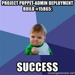Success Kid - Project puppet-admin deployment build #15865:  SUCCESS