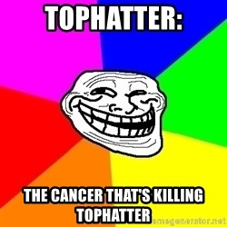 Trollface - Tophatter: The cancer that's killing Tophatter
