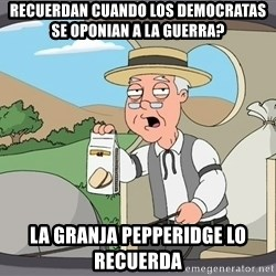 Pepperidge Farm Remembers Meme - Recuerdan cuando los democratas se oponian a la guerra? La granja Pepperidge lo recuerda