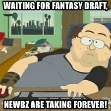 South Park Wow Guy - Waiting for Fantasy draft, newbz are taking forever!