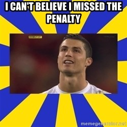 CRISTIANO RONALDO INYUSTISIA - I CAN'T BELIEVE I MISSED THE PENALTY