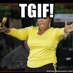 Overly-Excited Oprah!!!  - TGIF!