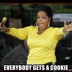 Overly-Excited Oprah!!!  -  Everybody gets a cookie