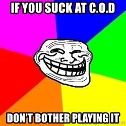 Trollface - If You Suck at C.O.D Don't bother playing it