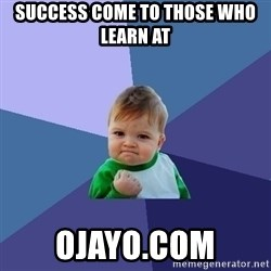 Success Kid - Success come to those who learn at oJAYo.com