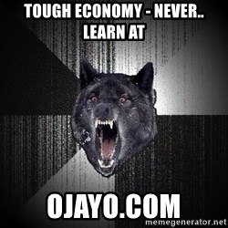 Insanity Wolf - Tough economy - Never.. Learn at oJAYo.com