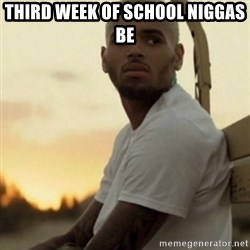 Breezy23 - THIRD WEEK OF SCHOOL NIGGAS BE