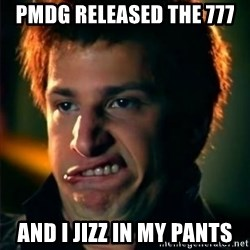 Jizzt in my pants - PMDG Released the 777 And I Jizz In my Pants