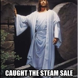 Hell Yeah Jesus -  caught the steam sale
