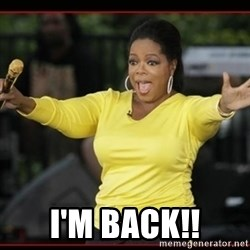 Overly-Excited Oprah!!!  -  I'M BACK!!