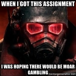 Fallout  - When i got this assignment I was hoping there would be moar gambling