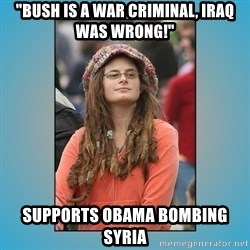 """hippie girl - """"bush is a war criminal, iraq was wrong!"""" supports obama bombing syria"""