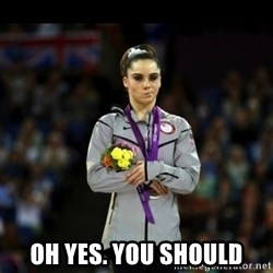 Unimpressed McKayla Maroney -  oh yes. you should