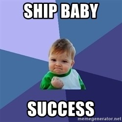 Success Kid - ship baby  SUCCESS