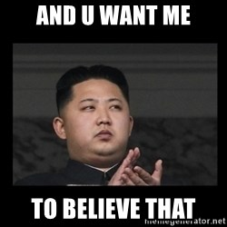 Kim Jong-hungry - and u want me to believe that
