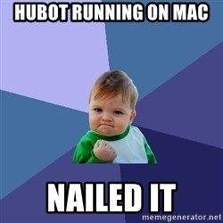 Success Kid - hubot running on mac  nailed it