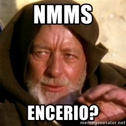 These are not the droids you were looking for - nmms encerio?