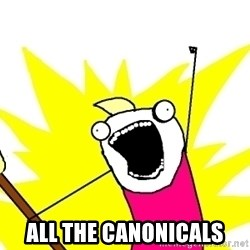 X ALL THE THINGS -  all the canonicals