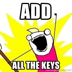 X ALL THE THINGS - add all the keys