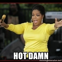 Overly-Excited Oprah!!!  -  HOT DAMN